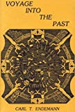 Voyage into the Past, Carl T. Endemann, 0931926106