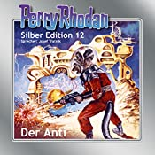 Der Anti (Perry Rhodan Silber Edition 12) | Clark Darlton, K.H. Scheer, Kurt Brand