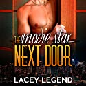 The Movie Star Next Door Audiobook by Lacey Legend Narrated by Anthony Lee