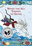 img - for When the Sea Turned to Silver book / textbook / text book