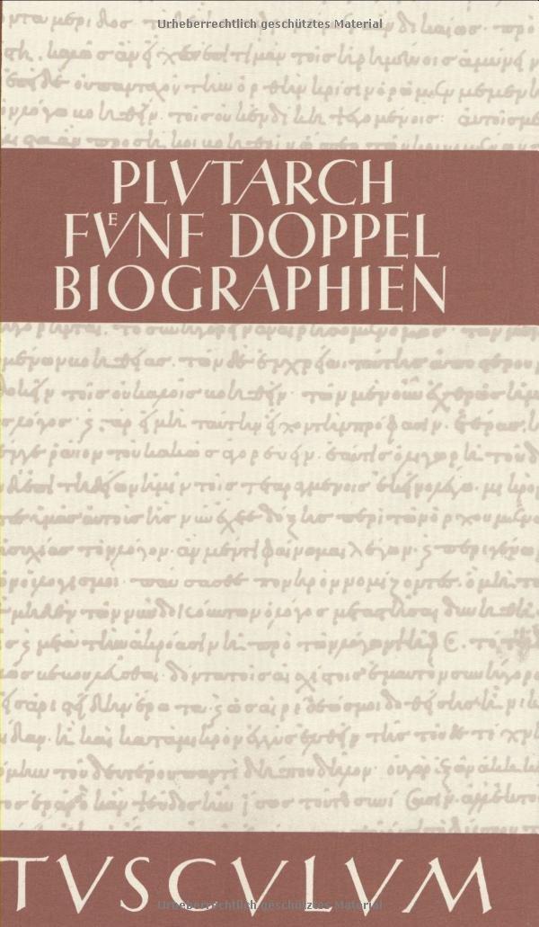 Fünf Doppelbiographien: Griech. /Dt.