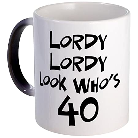 CafePress diseño de 40 cumpleaños Lordy Lordy - Taza ...
