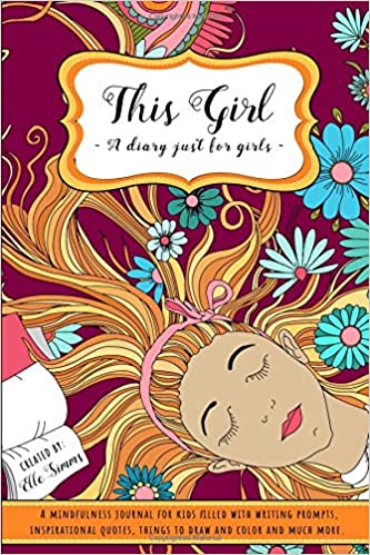This Girl A Diary Just For Girls A Mindfulness Journal For Kids