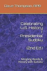 Celebrating U.S. History I: Presidential Sudoku (2nd Ed.): Mingling Words & History with Sudoku Paperback