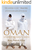 """OMAN""    ""Under Arabian Skies"" (Unabridged) (English Edition)"