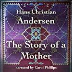 The Story of a Mother | Hans Christian Andersen