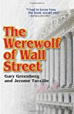 The Werewolf of Wall Street, Gary Greenberg and Jerome Tuccille, 0981496628
