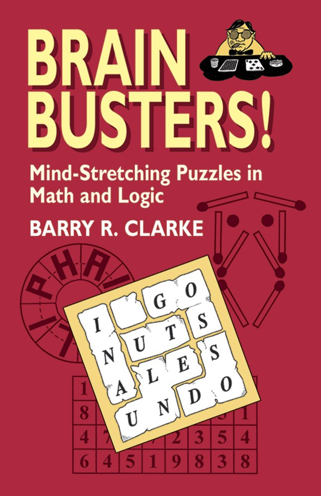 Brain Busters! Mind-Stretching Puzzles in Math and Logic (Dover Recreational Math) pdf
