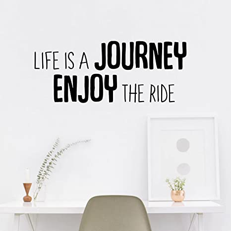 Life is A Journey Enjoy The Ride - Inspirational Quotes Wall Art Vinyl  Decal - 11\