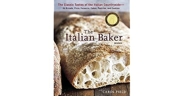 Amazon.com: The Italian Baker, Revised: The Classic Tastes ...