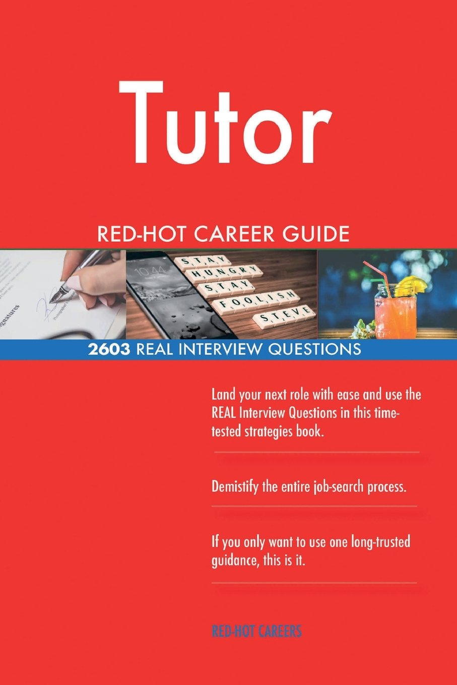 Read Online Tutor RED-HOT Career Guide; 2603 REAL Interview Questions ebook