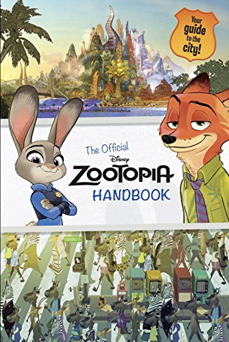 Zootopia: The Official Handbook (Disney Zootopia) (Official Guide)