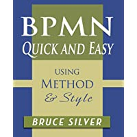 BPMN Quick and Easy Using Method and Style: Process Mapping Guidelines and Examples Using the Business Process Modeling Standard
