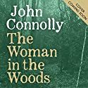 The Woman in the Woods: A Charlie Parker Thriller, Book 16 Audiobook by John Connolly Narrated by To Be Announced
