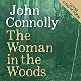 The Woman in the Woods: A Charlie Parker Thriller, Book 16