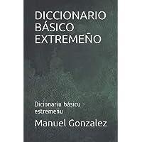 DICCIONARIO BÁSICO EXTREMEÑO: Dicionariu básicu estremeñu