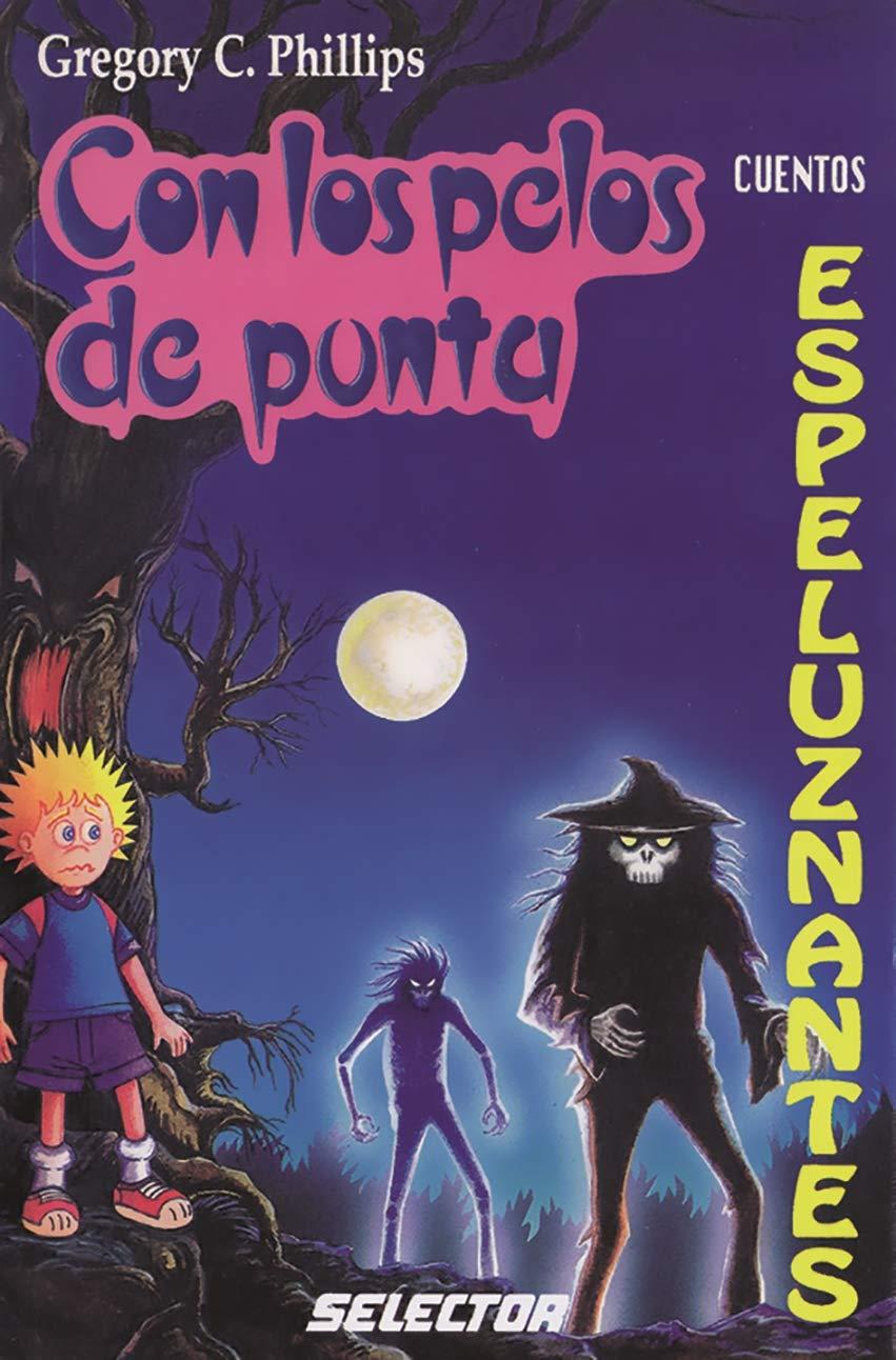 Cuentos espeluznantes (Con Los Pelos De Punta / Goose Bumps) (Spanish Edition) (Spanish) Paperback – March 30, 2019