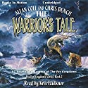 The Warrior's Tale: The Far Kingdoms, Book 2 Audiobook by Allan Cole, Chris Bunch Narrated by Kris Faulkner