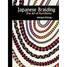 Japanese Braiding: The Art of Kumihimo (Beginner's Guide to Needlecrafts)