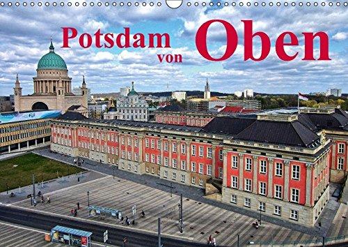 Potsdam von Oben (Wandkalender 2018 DIN A3 quer): Potsdam von Oben, mit Bildern aus der Luft. (Monatskalender, 14 Seiten ) (CALVENDO Orte) [Kalender] [Apr 07, 2017] Witkowski, Bernd