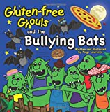 Gluten-Free Ghouls and The Bullying Bats
