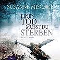 Einen Tod musst du sterben Hörbuch von Susanne Mischke Gesprochen von: Jo Kern