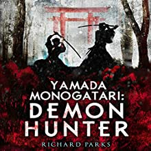 Yamada Monogatari: Demon Hunter Audiobook by Richard Parks Narrated by Brian Nishii