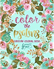 Color The Psalms: Inspired To Grace: Christian Coloring Books: A Scripture Coloring Book for Adults & Teens