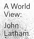 img - for John Latham: A World View book / textbook / text book