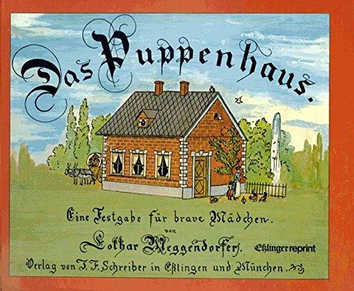Das Puppenhaus. Eine Festgabe für brave Mädchen (Esslinger Reprint)
