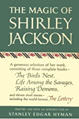 The Magic of Shirley Jackson: The Bird's Nest, Life Among the Savages, Raising Demons, and Eleven Short Stories, including The Lottery Kindle Edition