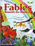 Fables Beneath the Rainbow, Leslie Ann Hayashi, 1566477417
