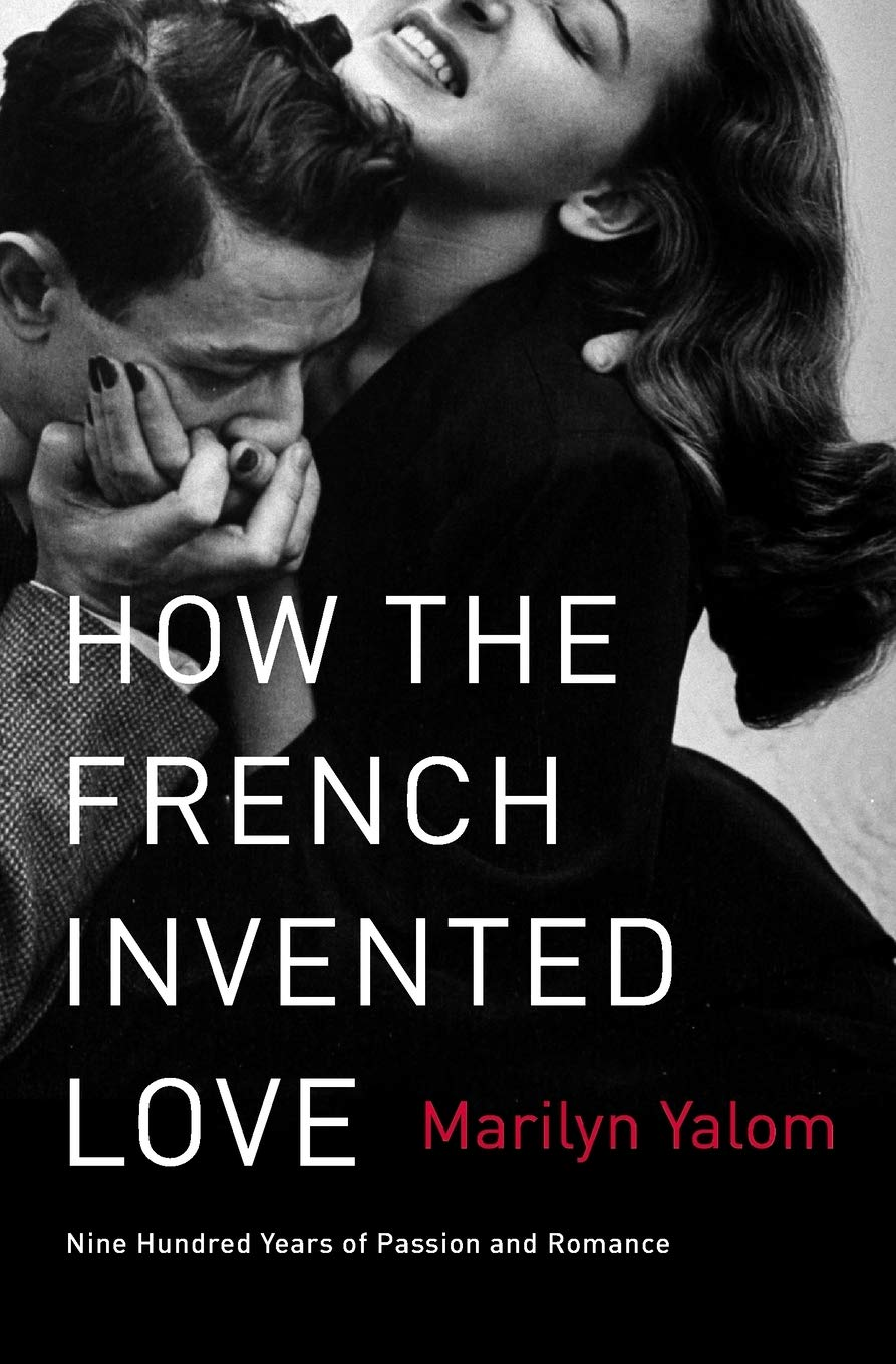 Image result for How the French Invented Love by Marilyn Yalom