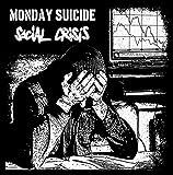 Monday Suicide / Social Crisis split