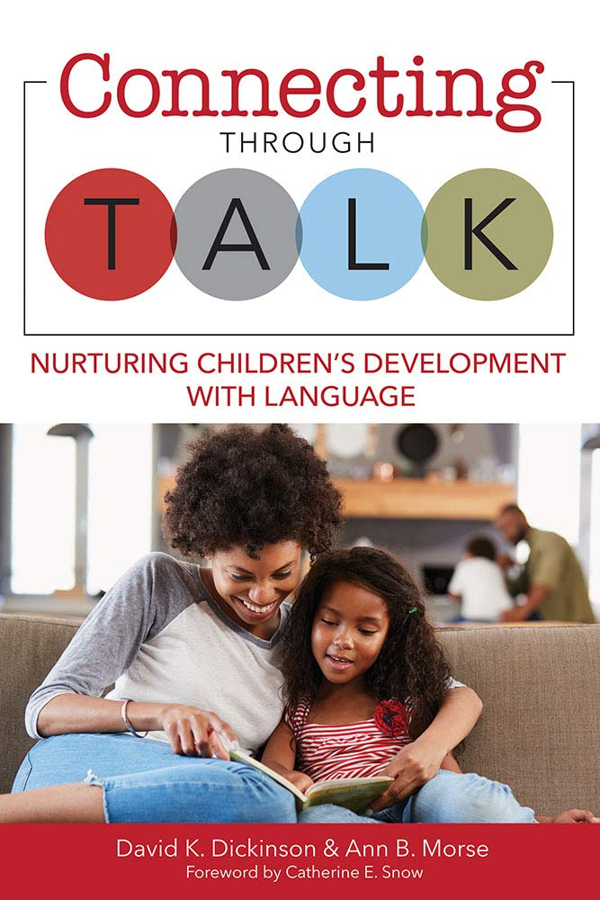 Connecting Through Talk: Nurturing Children's Development With Language by Brookes Publishing