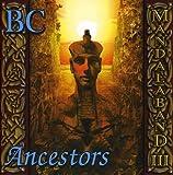 BC Ancestors by MANDALABAND (0100-01-01)