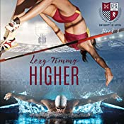 Higher: The University of Gatica Series Book 3 | Lexy Timms