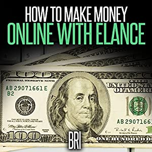 How to Make Money Online with Elance Audiobook