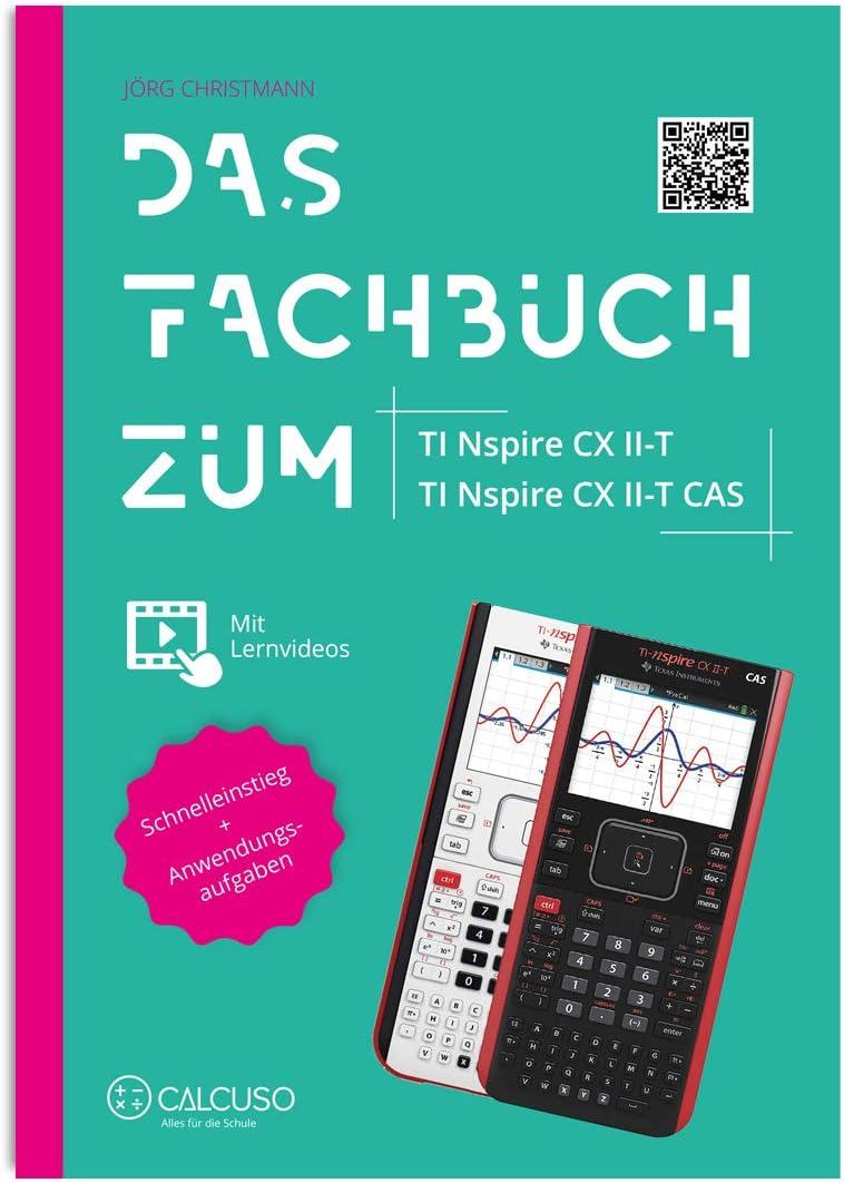 Das Fachbuch zum TI Nspire CX II-T /& II-T CAS