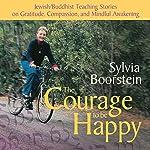 The Courage to Be Happy | Sylvia Boorstein