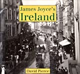 James Joyce's Ireland, Pierce, David, 0300050550
