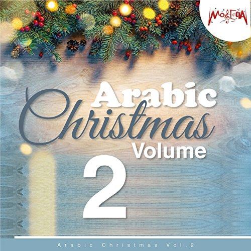 Arabic Christmas, Vol. 2 (Arabic Christmas Songs)