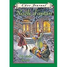 Cher Journal : Noëls d'antan: Dix récits choisis (French Edition)