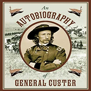 An Autobiography of General Custer Audiobook