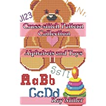 Cross-stitch Pattern Collection. Alphabets and Toys: Counted Cross Stitching for Beginners (Cross-stitch embroidery Book 5)