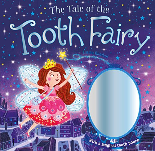The Tale of the Tooth Fairy: With a magical tooth ()