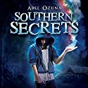 Southern Secrets: Book One Audiobook by Abel Ozuna Narrated by Zachary P. Hill