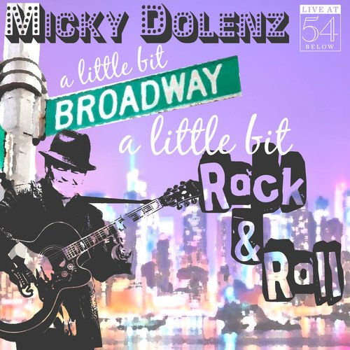 A Little Bit Broadway, A Little Bit Rock & Roll - Live at 54 BELOW -