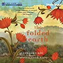 The Folded Earth Audiobook by Anuradha Roy Narrated by Sneha Mathan