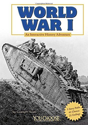 World War I: An Interactive History Adventure (You Choose: History)